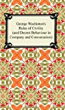 George Washington's Rules of Civility (and Decent Behaviour in Company and Conversation), George Washington, 1420927558