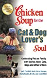 img - for Chicken Soup for the Cat & Dog Lover's Soul: Celebrating Pets as Family with Stories About Cats, Dogs and Other Critters (Chicken Soup for the Soul) by Jack Canfield (2012-10-02) book / textbook / text book