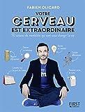 votre cerveau est extraordinaire french edition