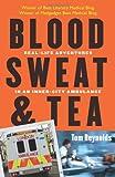 Blood, Sweat, and Tea, Tom Reynolds, 0740771191