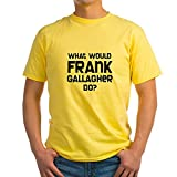 CafePress What Would Frank Gallagher Do 100% Cotton T-Shirt Yellow