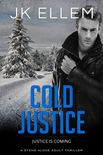 (Cold Justice: A mystery and suspense stand alone crime thriller (No Justice Series Book)