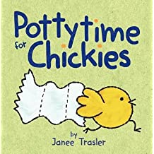 [(Pottytime for Chickies )] [Author: Janee Trasler] [Feb-2014]