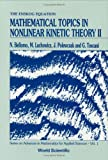 Mathematical Topics in Nonlinear Kinetic Theory II, N. Bellomo and M. Lachowicz, 9810204477