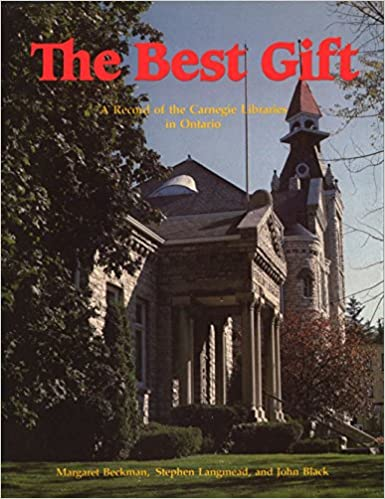 A record of the Carnegie libraries in Ontario The best gift