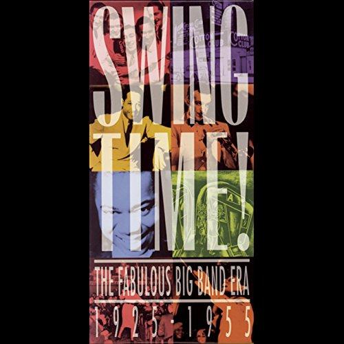 Time Swing - Swing Time! The Fabulous Big Band Era 1925 - 1955 [Clean]