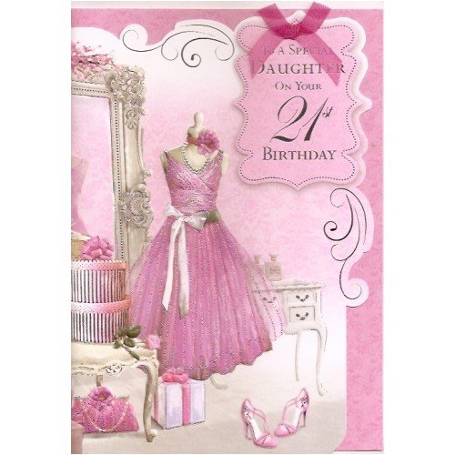 Happy Birthday Daughter Card To A Special Daughter On Your 21st