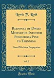 Amazon / Forgotten Books: Response of Dwarf Mistletoe - Infested Ponderosa Pine to Thinning, Vol. 2 Dwarf Mistletoe Propagation Classic Reprint (Lewis F Roth)