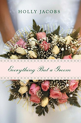 Everything But a Groom (Everything But…Series Book 1)