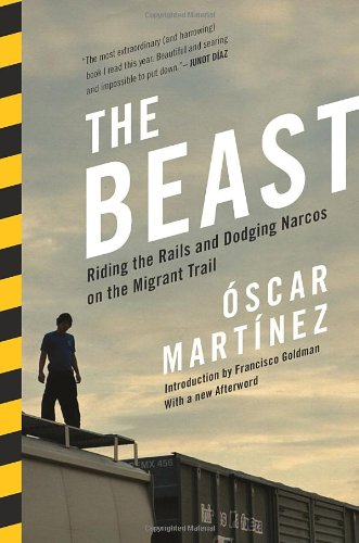 The Beast: Riding the Rails and Dodging Narcos on the Migrant Trail