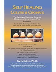 Self Healing Colitis & Crohn's 4th edition: The Complete Wholistic Guide to Healing the Gut & Staying Well