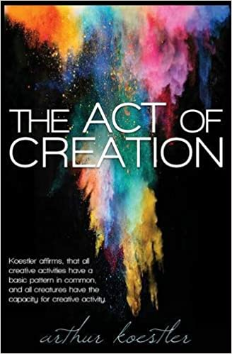 The Act of Creation: Arthur Koestler: 9781939438980: Amazon.com: Books
