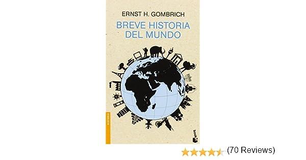 Breve Historia Del Mundo Divulgación de Ernst H. Gombrich 11 nov 2014 Tapa blanda: Amazon.es: Libros