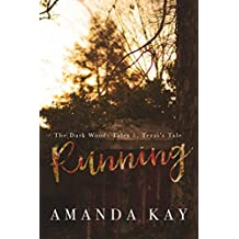 Running: Tezzi's POV: Just the Beginning  (The Dark Woods Tales Book 1)