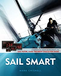 Sail Smart: Understand the Instruments On-Board your Boat to Sail Faster, Make the Right Calls & Win Races