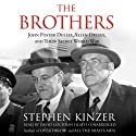 The Brothers: John Foster Dulles, Allen Dulles, and Their Secret World War Audiobook by Stephen Kinzer Narrated by David Cochran Heath
