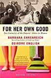 img - for For Her Own Good: Two Centuries of the Experts Advice to Women book / textbook / text book