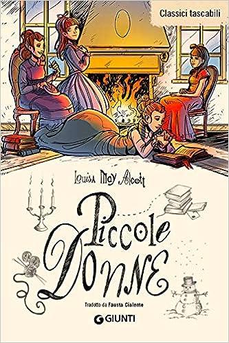 Amazon.it: Piccole donne - Alcott, Louisa May, Antonioni, E., Cialente, F.  - Libri