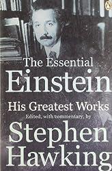 The Essential Einstein: His Greatest Works