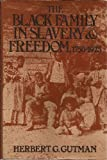 The Black Family in Slavery and Freedom, 1750-1925 9780394471167