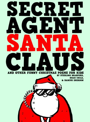 Secret Agent Santa Claus And Other Funny Christmas Poems For Kids