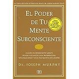 El poder De Tu Mente Subconsciente / The Power Of Your Subconscious Mind: Usando El Poder De Tu Mente Puedes Alcanzar Una Pro