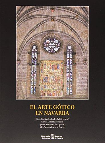 Descargar Libro El Arte Gótico En Navarra De Javier Martínez Javier Martínez De Aguirre Aldaz