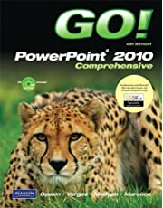 GO! with Microsoft PowerPoint 2010, Comprehensive 1st edition by Gaskin, Shelley, Vargas, Alicia, Madsen, Donna, Marucco, Ton (2010) Spiral-bound