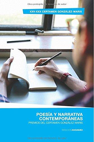 Poesía y narrativa contemporáneas: Premios del Certamen González-Waris (Spanish Edition)