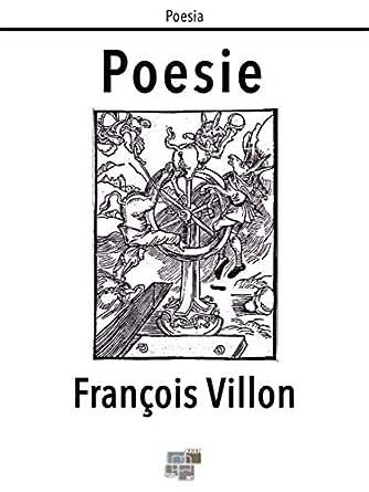 Poesie (Poesia) (Italian Edition) eBook: Francois Villon: Amazon ...