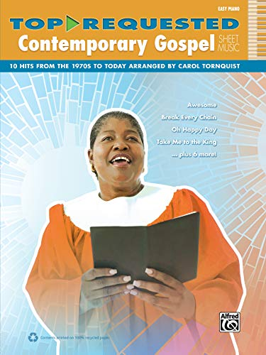 Top-Requested Contemporary Gospel Sheet Music: 10 Hits from the 1970s to Today (Easy Piano) (Top-Requested Sheet Music) (Gospel Music For Piano)