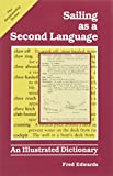 Sailing as a Second Language: An Illustrated Dictionary (Seamanship Series)