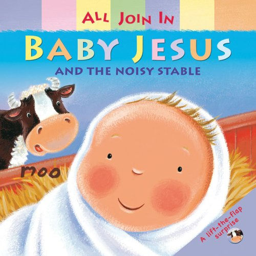 Read Online Baby Jesus and the Noisy Stable (All Join In) ebook
