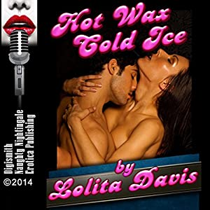 Hot Wax Cold Ice: Angry Sex Erotica Audiobook