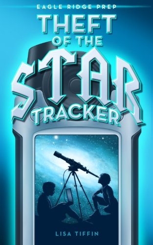 Theft of the Star Tracker (Eagle Ridge Prep) (Volume 1) ()