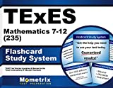 TExES Mathematics 7-12 (235) Flashcard Study System: TExES Test Practice Questions & Review for the Texas Examinations of Educator Standards (Cards)