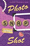 Photo, Snap, Shot (A Kiki Lowenstein Scrap-N-Craft Mystery)