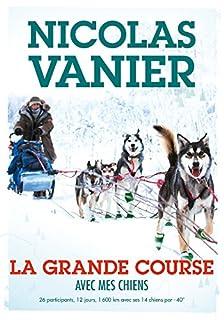 La grande course : avec mes chiens, Vanier, Nicolas
