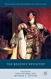 img - for The Regency Revisited (Nineteenth-Century Major Lives and Letters) book / textbook / text book