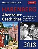 Abenteuer Geschichte - Kalender 2018: Menschen, Ereignisse, Epochen - von den Anfängen bis heute