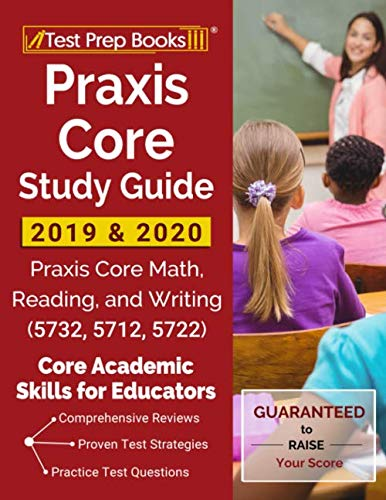 Praxis Core Study Guide 2019 & 2020: Praxis Core Math, Reading, and Writing (5732, 5712, 5722) [Core Academic Skills for Educators] ()