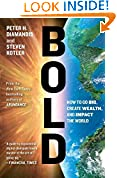 #10: Bold: How to Go Big, Create Wealth and Impact the World