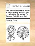 The Adventures of Five Hours, Samuel Tuke, 1170616801