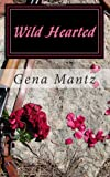 Wild Hearted, Gena Mantz, 1478131691