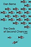 The Gods of Second Chances by Dan Berne (2014-03-01)
