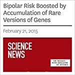 Bipolar Risk Boosted by Accumulation of Rare Versions of Genes | Kate Baggaley