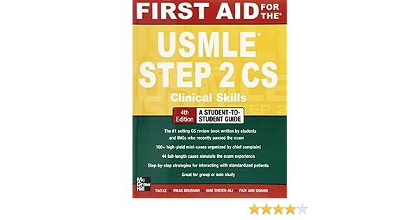 First Aid for the USMLE Step 2 CS, Fourth Edition First Aid USMLE: Amazon.es: Tao Le, Vikas Bhushan, Mae Sheikh-Ali, Fadi Abu Shahin: Libros en idiomas ...