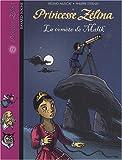 Princesse Zélina, Tome 19 : La comète de Malik