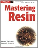 Mastering Resin, Richard Hightower and Joseph D. Gradecki, 0471431036