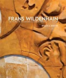 Frans Wildenhain 1950-75 : Creative and Commercial American Ceramics at Mid-Century, Bruce A. Austin, 0615645275